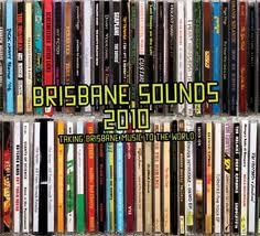 Brisbane Sounds 2010 Compilation Album