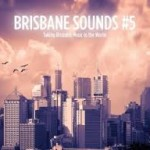 Brisbane Sounds #5 2011 (Design Matt Palmer)